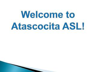 Welcome to  Atascocita  ASL!