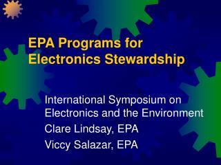 EPA Programs for Electronics Stewardship