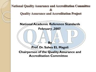 National Academic Reference Standards February ,2007  By Prof. Dr. Salwa EL Magoli