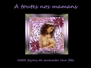 A toutes nos mamans