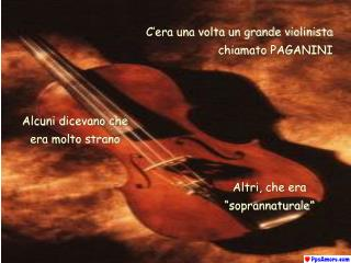 C'era una volta un grande violinista chiamato PAGANINI