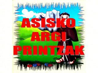 ASISKO ARGI PRINTZAK