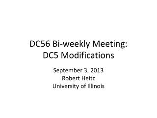 DC56 Bi-weekly Meeting: DC5 Modifications