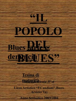 """IL POPOLO DEL BLUES"""