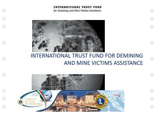 INTERNATIONAL TRUST FUND FOR DEMINING AND MINE VICTIMS ASSISTANCE