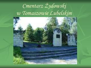 Cmentarz Żydowski  w Tomaszowie Lubelskim