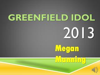 GREENFIELD IDOL 2013