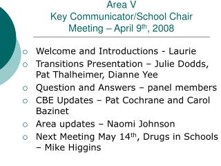 Area V  Key Communicator/School Chair Meeting – April 9 th , 2008