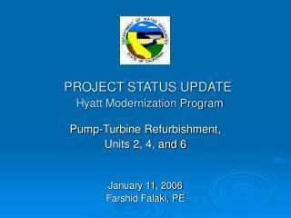 PROJECT STATUS UPDATE Hyatt Modernization Program