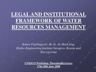 LEGAL AND INSTITUTIONAL FRAMEWORK OF WATER RESOURCES MANAGEMENT