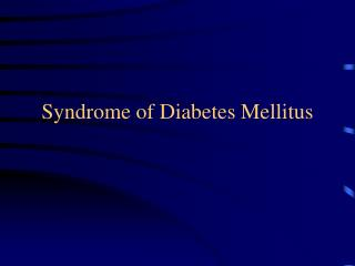 Syndrome of Diabetes Mellitus