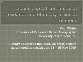 Social capital, longitudinal research and ethnicity in social relations