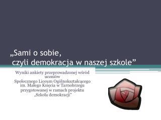 """""""Sami o sobie,  czyli demokracja w naszej szkole"""""""