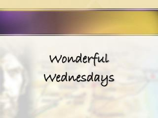 Wonderful Wednesdays