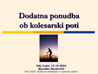 Dodatna ponudba  ob kolesarski poti