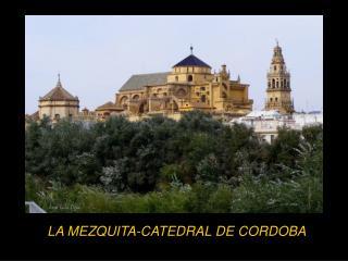 LA MEZQUITA-CATEDRAL DE CORDOBA