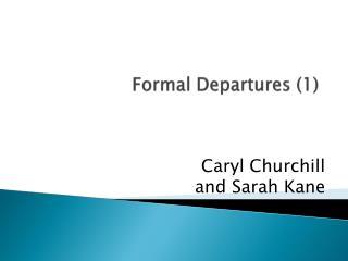 Formal Departures (1)