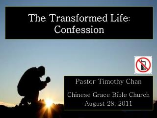 The Transformed Life :  Confession