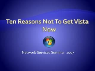 Ten Reasons Not To Get Vista Now