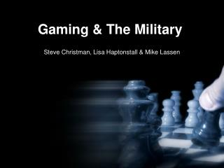 Gaming & The Military