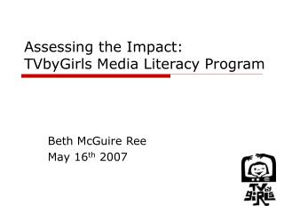Assessing the Impact:  TVbyGirls Media Literacy Program