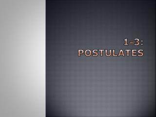 1-3: postulates