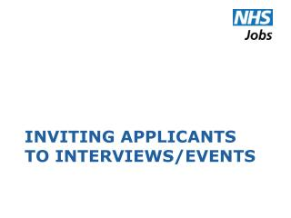Inviting Applicants to Interviews/EVENTs