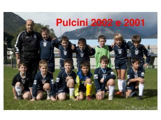 Pulcini 2002 e 2001