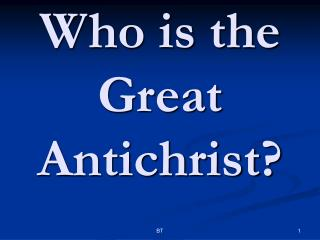 Who is the Great Antichrist?