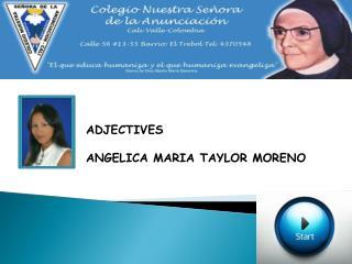 ADJECTIVES ANGELICA MARIA TAYLOR MOREN O
