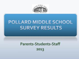 POLLARD MIDDLE SCHOOL  SURVEY RESULTS