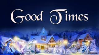 """Good Times"" Christmas is a good time to Receive"