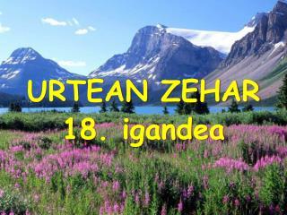 URTEAN ZEHAR  18. igandea
