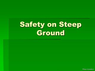 Safety on Steep Ground