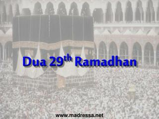Dua 29 th  Ramadhan