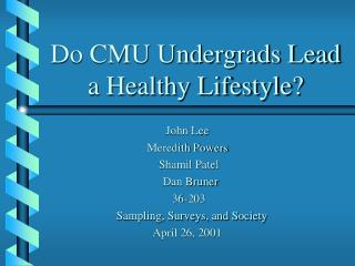 Do CMU Undergrads Lead a Healthy Lifestyle?