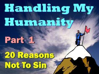 Handling My Humanity