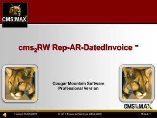 cms 2 RW Rep-AR-DatedInvoice  ™