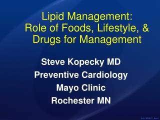 Lipid Management:   Role of Foods, Lifestyle, & Drugs for  M anagement