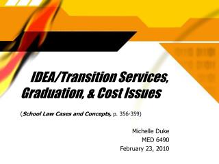 IDEA/Transition Services,     Graduation, & Cost Issues