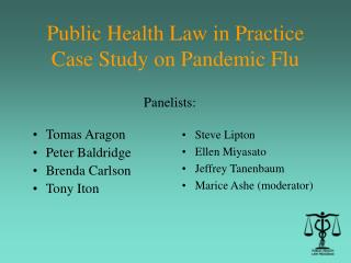 Public Health Law in Practice Case Study on Pandemic Flu