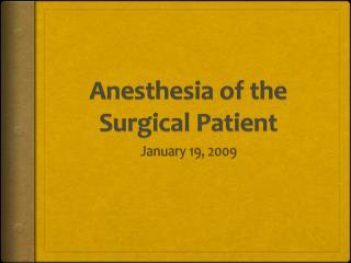 Anesthesia of the Surgical Patient
