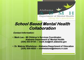 School Based Mental Health  Collaboration                  Contact Information: