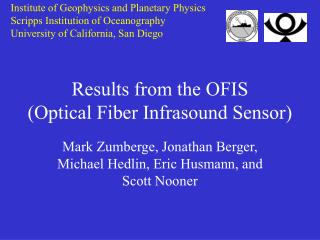 Results from the OFIS (Optical Fiber Infrasound Sensor)