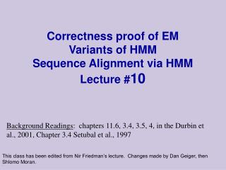 Correctness proof of EM Variants of HMM Sequence Alignment via HMM Lecture # 10
