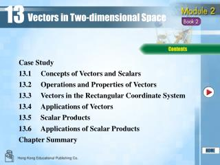 1 3 .1 Concepts of Vectors and Scalars
