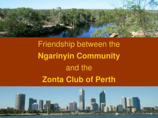 Friendship between the Ngarinyin Community and the Zonta Club of Perth