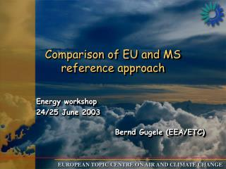 Comparison of EU and MS reference approach