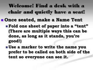 Welcome! Find a desk with a chair and quietly have a seat!