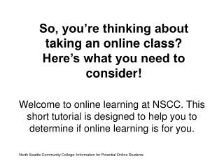 So, you're thinking about taking an online class? Here's what you need to consider!